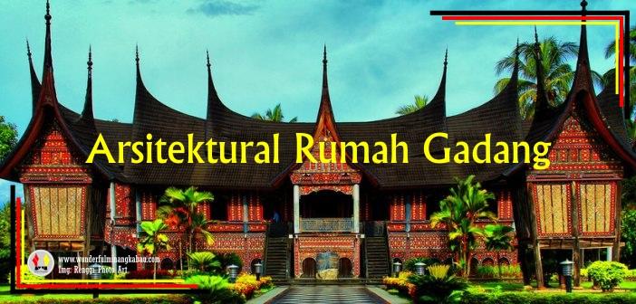 Filosofi dibalik Kemegahan Arsitektur Rumah Gadang Minangkabau